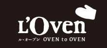 L'oven ル・オーブン OVEN to OVEN